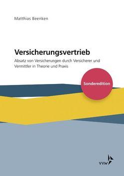 Versicherungsvertrieb – Absatz von Versicherungen durch Versicherer und Vermittler in Theorie und Praxis von Beenken,  Matthias