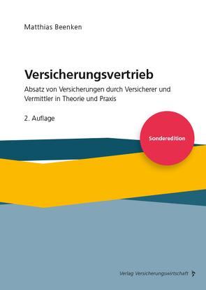 Versicherungsvertrieb – Absatz von Versicherungen durch Versicherer und Vermittler in Theorie und Praxis von Matthias,  Beenken