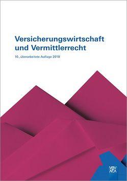 Versicherungswirtschaft und Vermittlerrecht von VBV