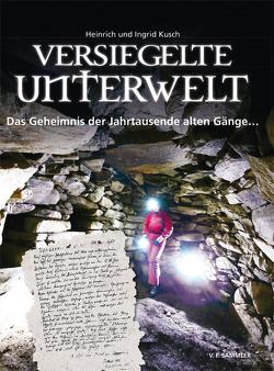 Versiegelte Unterwelt von Kusch,  Heinrich, Kusch,  Ingrid