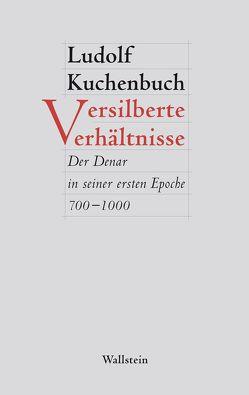 Versilberte Verhältnisse von Kuchenbuch,  Ludolf