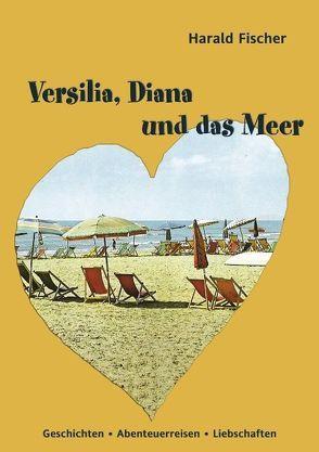 Versilia, Diana und das Meer von Fischer,  Harald