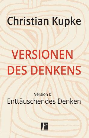 Versionen des Denkens von Kupke,  Christian