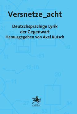 Versnetze_acht von Kutsch,  Axel