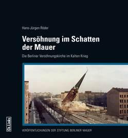 Versöhnung im Schatten der Mauer von Röder,  Hans-Jürgen