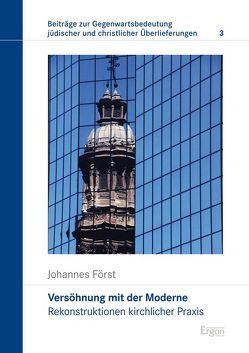 Versöhnung mit der Moderne von Först,  Johannes