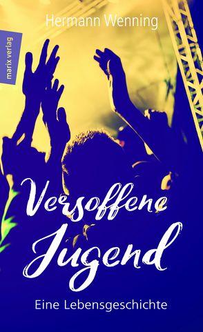 Versoffene Jugend von Wenning,  Hermann