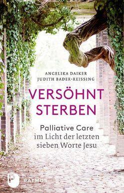 Versöhnt sterben von Bader-Reissing,  Judith, Daiker,  Angelika