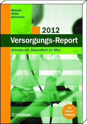Versorgungs-Report 2012 von Günster,  Christian, Klose,  Joachim, Schmacke,  Norbert