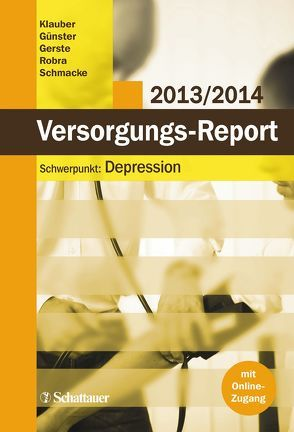 Versorgungs-Report 2013/2014 von Klauber,  Jürgen, Schmacke,  Norbert