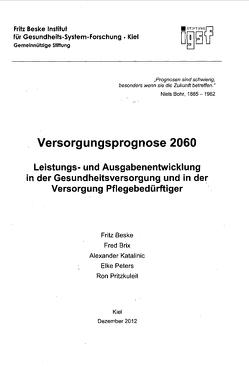 Versorgungsprognose 2060 von Beske,  Fritz, Brix,  Fred, Katalincic,  Alexander, Peters,  Elke, Pritzkuleit,  Ron