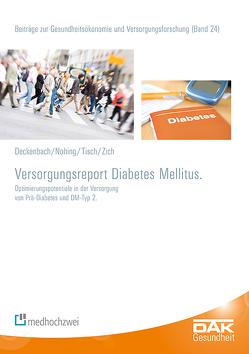 Versorgungsreport Diabetes Mellitus von Deckenbach,  Bernd, Nolting,  Hans-Dieter, Storm,  Andreas, Tisch,  Thorsten, Zich,  Karsten