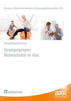 Versorgungsreport Multimorbidität im Alter von Deckenbach,  Bernd, Nolting,  Hans-Dieter, Storm,  Andreas, Tisch,  Thorsten