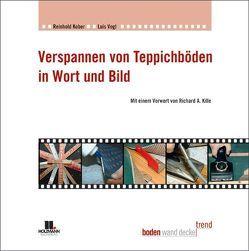 Verspannen von Teppichböden in Wort und Bild von Kober,  Reinhold, Vogl,  Luis