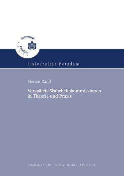 Verspätete Wahrheitskommissionen in Theorie und Praxis von Ranft,  Florian