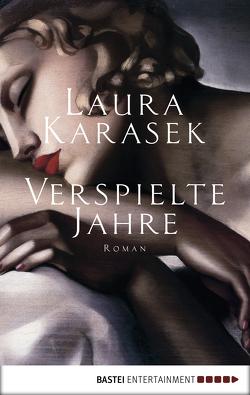 Verspielte Jahre von Karasek,  Laura