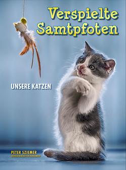 Verspielte Samtpfoten von Benedetter-Herramhof,  Andrea, Sziemer,  Peter