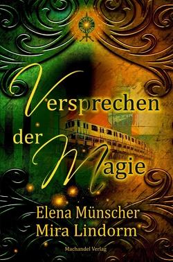 Versprechen der Magie von Lindorm,  Mira, Münscher,  Elena