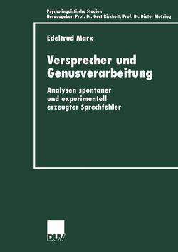 Versprecher und Genusverarbeitung von Marx,  Edeltrud