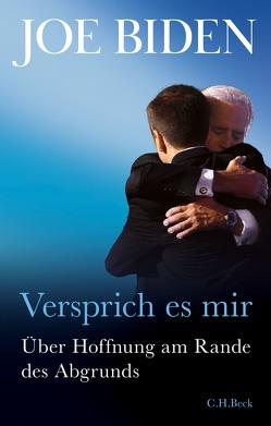 Versprich es mir von Biden,  Joe, Dedekind,  Henning, Pflüger,  Friedrich