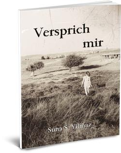 Versprich mir von Yilmaz,  Suna S.