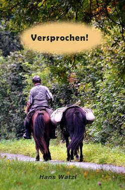 Versprochen! von Watzl,  Hans