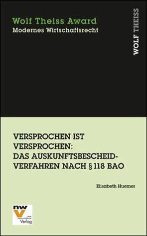 Versprochen ist versprochen: Das Auskunftsbescheidverfahren nach § 118 BAO von Huemer,  Elisabeth