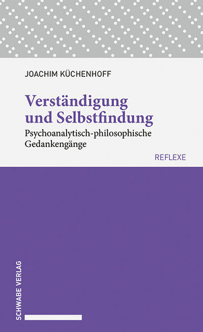 Verständigung und Selbstfindung von Küchenhoff,  Joachim