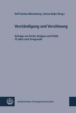 Verständigung und Versöhnung von Beljin,  Jelena, Wüstenberg,  Ralf Karolus