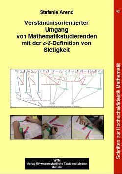 Verständnisorientierter Umgang von Mathematikstudierenden mit der ε-δ-Definition von Stetigkeit von Arend,  Stefanie