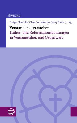 Verstandenes verstehen von Cordemann,  Claas, Raatz,  Georg, Slenczka,  Notger