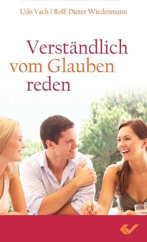 Verständlich vom Glauben reden von Vach,  Udo, Wiedenmann,  Rolf-Dieter