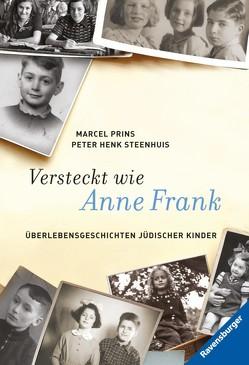 Versteckt wie Anne Frank von Kluitmann,  Andrea, Prins,  Marcel, Steenhuis,  Peter Henk