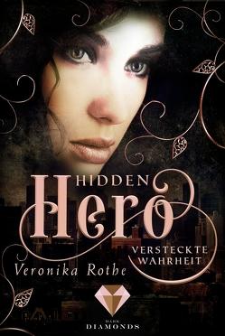 Hidden Hero 3: Versteckte Wahrheit von Rothe,  Veronika