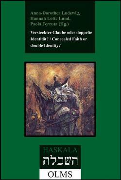 Versteckter Glaube oder doppelte Identität? / Concealed Faith or double Identity? von Ferruta,  Paola, Ludewig,  Anna-Dorothea, Lund,  Hannah Lotte
