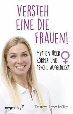 Versteh eine die Frauen! von Müller,  Lena