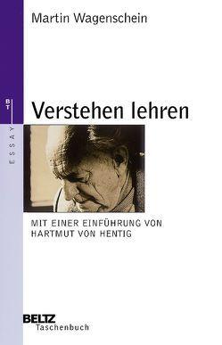 Verstehen lehren von Berg,  Hans Ch., Hentig,  Hartmut von, Wagenschein,  Martin