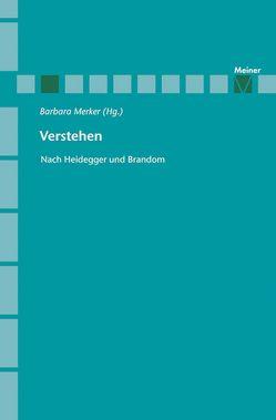 Verstehen nach Brandom und Heidegger von Merker,  Barbara