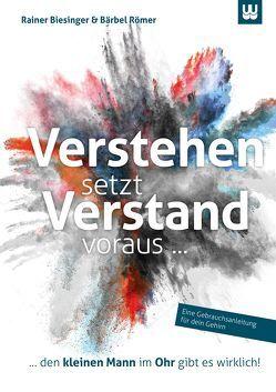 Verstehen setzt Verstand voraus… von Biesinger,  Rainer, Römer,  Bärbel