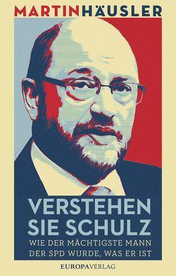 Verstehen Sie Schulz von Haeusler,  Martin
