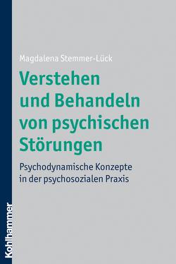 Verstehen und Behandeln von psychischen Störungen von Stemmer-Lück,  Magdalena