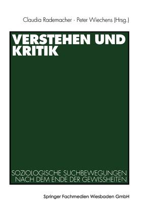 Verstehen und Kritik von Rademacher,  Claudia, Wiechens,  Peter