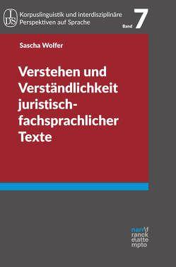 Verstehen und Verständlichkeit juristisch-fachsprachlicher Texte von Wolfer,  Sascha