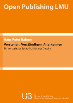 Verstehen, Verständigen, Anerkennen von Balmer,  Hans-Peter