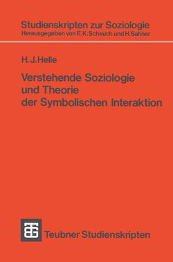 Verstehende Soziologie und Theorie der Symbolischen Interaktion von Helle,  H. J.