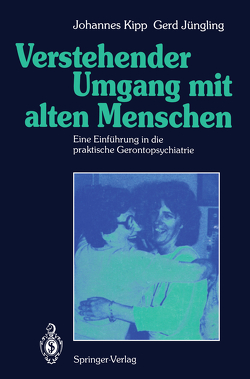 Verstehender Umgang mit alten Menschen von Jüngling,  Gerd, Kipp,  Johannes, Radebold,  H.