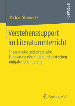 Verstehenssupport im Literaturunterricht von Steinmetz,  Michael