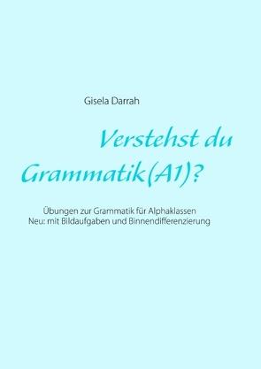 Verstehst du Grammatik? (A1) von Darrah,  Gisela