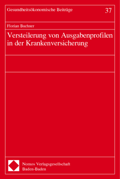Versteilerung von Ausgabenprofilen in der Krankenversicherung von Buchner,  Florian