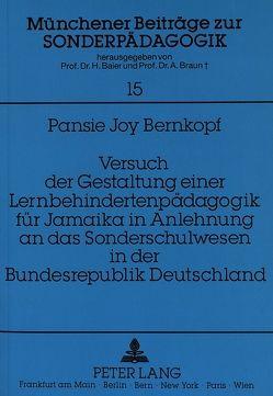 Versuch der Gestaltung einer Lernbehindertenpädagogik für Jamaika in Anlehnung an das Sonderschulwesen in der Bundesrepublik Deutschland von Bernkopf,  Pansie Joy